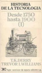 DESDE 1750 HASTA 1900 (I) (HISTORIA DE LA TECNOLOGIA; T.2)