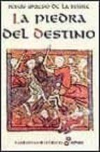 La piedra del destino (Narrativas Históricas)