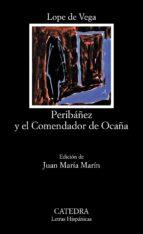 PERIBAÑEZ Y EL COMENDADOR DE OCAÑA (12ª ED.)