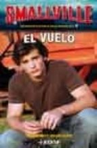 Smallville - El Vuelo (Juvenil Anthony Hotowitz)