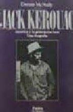 JACK KEROUAC: AMERICA Y LA GENERACION BEAT: UNA BIOGRAFIA