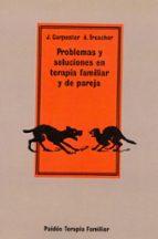 PROBLEMAS Y SOLUCIONES EN TERAPIA FAMILIAR Y DE PAREJA