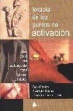 TERAPIA DE LOS PUNTOS DE ACTIVACION: UNA GUIA DE AUTOAYUDA PARA A LIVIAR EL DOLOR