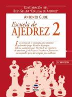 ESCUELA DE AJEDREZ 2: CONTINUACION DEL BEST-SELLER ESCUELA DE AJE DREZ