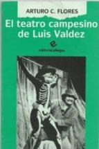 EL TEATRO CAMPESINO DE LUIS VALDEZ