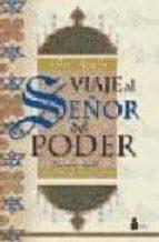 VIAJE AL SEÑOR DEL PODER