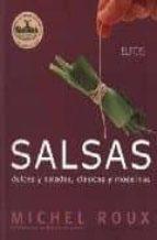 SALSAS (4ª ED.): DULCES Y SALADAS, CLASICAS Y MODERNAS