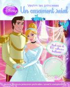 Vestim les princeses. Un casament reial: Amb més de 100 adhesius brillants! (DISNEY)