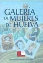 GALERIA DE MUJERES DE HUELVA
