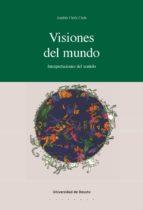 VISIONES DEL MUNDO: INTERPRETACIONES DEL SENTIDO (EBOOK)