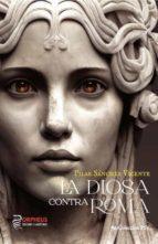 La diosa contra Roma (Novela Historica (roca))