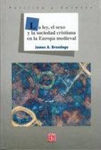 La ley, el sexo y la sociedad cristiana en la Europa medieval (Seccion de Obras de Politica y Derecho)