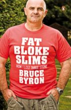 Fat Bloke Slims: How I Lost Three Stone (PGMJ: COM NFIC)