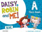DAISY, ROBIN AND ME: A BLUE COURSEBOOB PACK INFANTIL