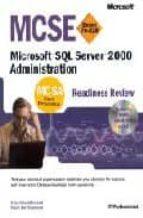 MCSE Exam 70-228. Microsoft SQL Server 2000 Administration, Readiness Review, avec 1 CD-ROM: Administering SQL Server 2000