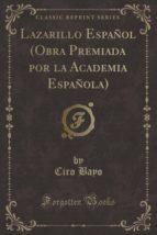 Lazarillo Español (Obra Premiada por la Academia Española) (Classic Reprint)