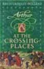 02 At the Crossing Places (Arthur Trilogy)