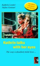 Kathrin talks with her eyes - The way a disabled child lives ... (English Edition)