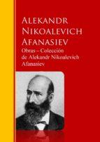 Obras ? Colección  de Alekandr Nikoalevich Afanasiev: Biblioteca de Grandes Escritores