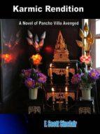 Karmic Rendition: A Novel of Pancho Villa Avenged (English Edition)