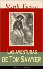 Las aventuras de Tom Sawyer: Clásicos de la literatura