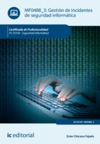 GESTIÓN DE INCIDENTES DE SEGURIDAD INFORMÁTICA. IFCT0109 (EBOOK)