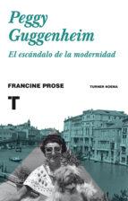 Peggy Guggenheim. El Escándalo De La Modernidad (Noema)