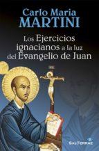 LOS EJERCICIOS IGNACIANOS A LA LUZ DEL EVANGELIO DE JUAN (Pozo de Siquem)