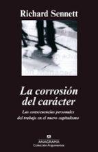 LA CORROSION DEL CARACTER: LAS CONSECUENCIAS PERSONALES DEL TRABA JO EN EL NUEVO CAPITALISMO