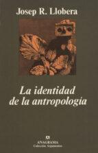 LA IDENTIDAD DE LA ANTROPOLOGIA