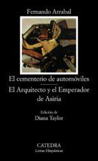El cementerio de automóviles; El Arquitecto y el Emperador de Asiria: 198 (Letras Hispánicas)