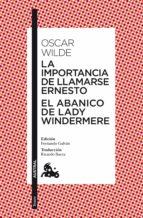 LA IMPORTANCIA DE LLAMARSE ERNESTO / EL ABANICO DE LADY WINDERMERE (EBOOK)