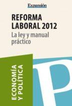 Reforma laboral. La ley y manual práctico