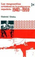 LAS VANGUARDIAS ARTISTICAS EN LA POSGUERRA ESPAÑOLA (1940-1959)