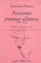 NOVENTA POEMAS ULTIMOS (2ª ED.)