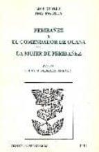 PERIBAÑEZ Y EL COMENDADOR DE OCAÑA ; LA MUJER DE PERIBAÑEZ