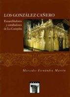 LOS GONZALEZ CAÑERO: ENSAMBLADORES Y ENTALLADORES DE LA CAMPIÑA