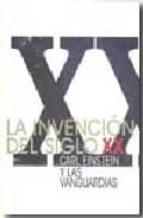 LA INVENCION DEL SIGLO XX: CARLE EINSTEIN Y LAS VANGUARDIAS