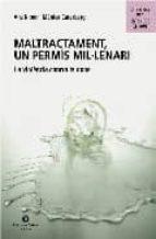 MALTRACTAMENT: UN PERMÍS MIL.LENARI: LA VIOLENCIA CONTRA LA DONA (2ª ED.)