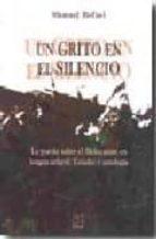 UN GRITO EN EL SILENCIO: LA POESIA SOBRE EL HOLOCAUSTO EN LENGUA SEFARDI: ESTUDIO Y ANTOLOGIA