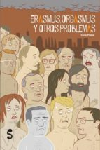 ERASMUS ORGASMUS Y OTROS PROBLEMAS