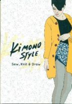 Kimono Style: Sew, Knit & Draw