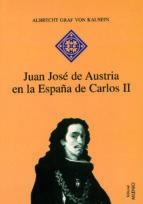 JUAN JOSÉ DE AUSTRIA EN LA ESPAÑA DE CARLOS II (PDF) (EBOOK)