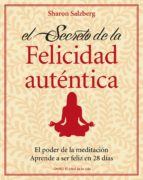 EL SECRETO DE LA FELICIDAD AUTÉNTICA (EBOOK)
