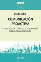COMUNICACION PROACTIVA: LA GESTION DE LOS CONFLICTOS POTENCIALES EN LAS ORGANIZACIONES