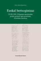 EUSKAL BERTSOGINTZAZ: XVIII, XIX, XXGARREN MENDEETAKO JESUITA GAZTEEK EGIN NEURTITZAK. AZTERKETA METRIKOA (EBOOK)