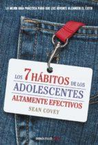 Los 7 hábitos de los adolescentes altamente efectivos: La mejor guía práctica para que los jóvenes alcancen el éxito (CLAVE)