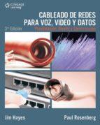 CABLEADO DE REDES PARA VOZ, VIDEO Y DATOS: PLANIFICACIÓN, DISEÑO Y CONSTRUCCIÓN (EBOOK)