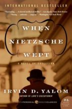 When Nietzsche Wept (Harper Perennial)