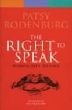 Right to Speak: Working with the Voice (Performance Books)